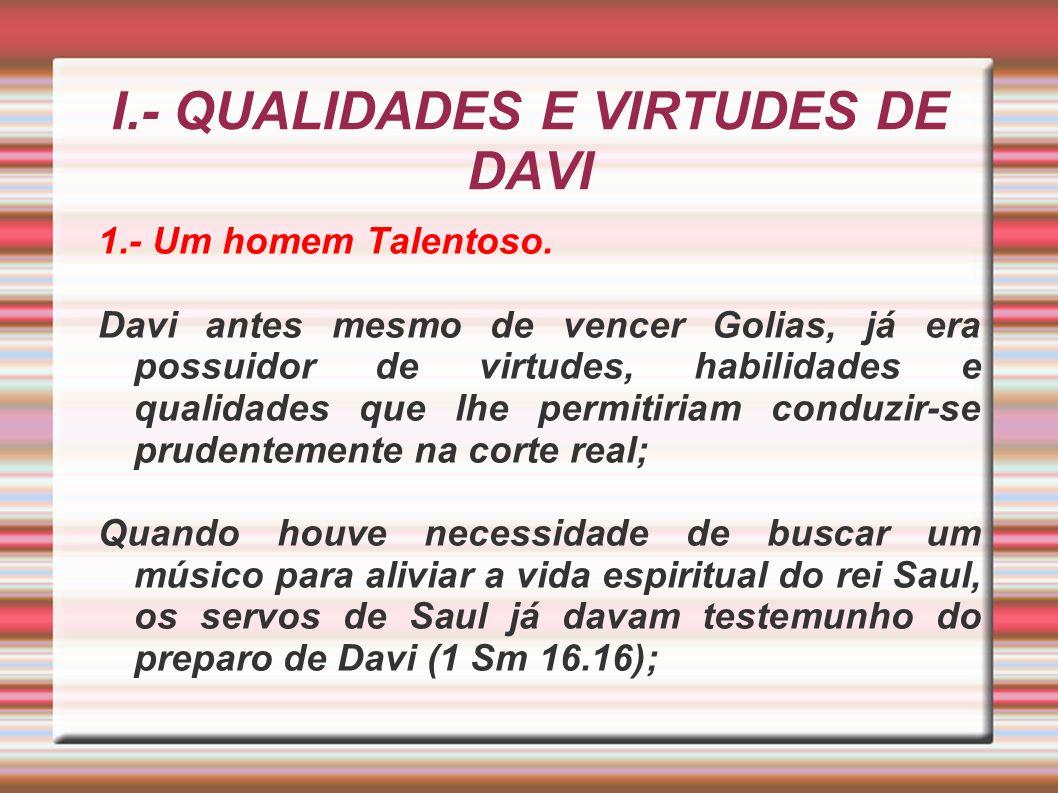 I.- QUALIDADES E VIRTUDES DE DAVI