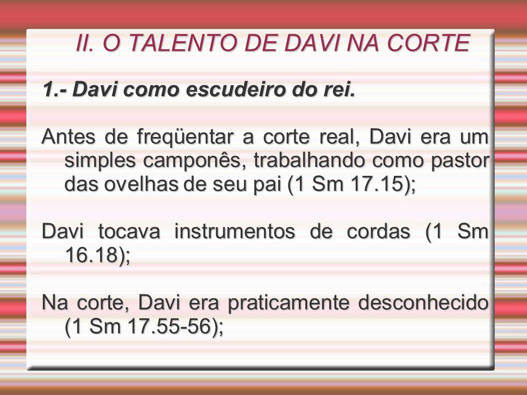 II. O TALENTO DE DAVI NA CORTE