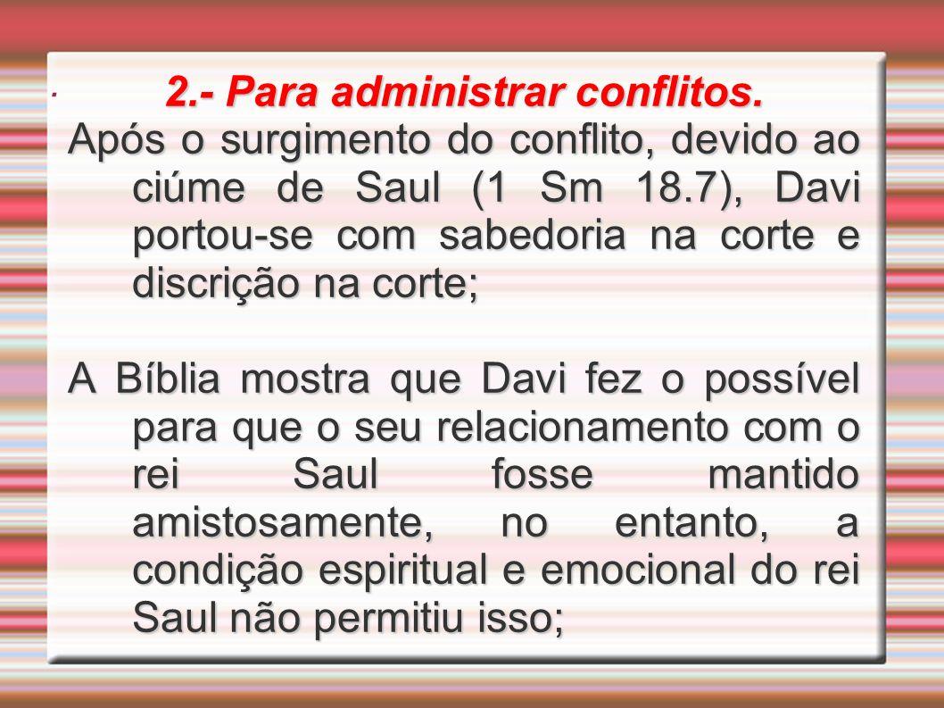 2.- Para administrar conflitos.