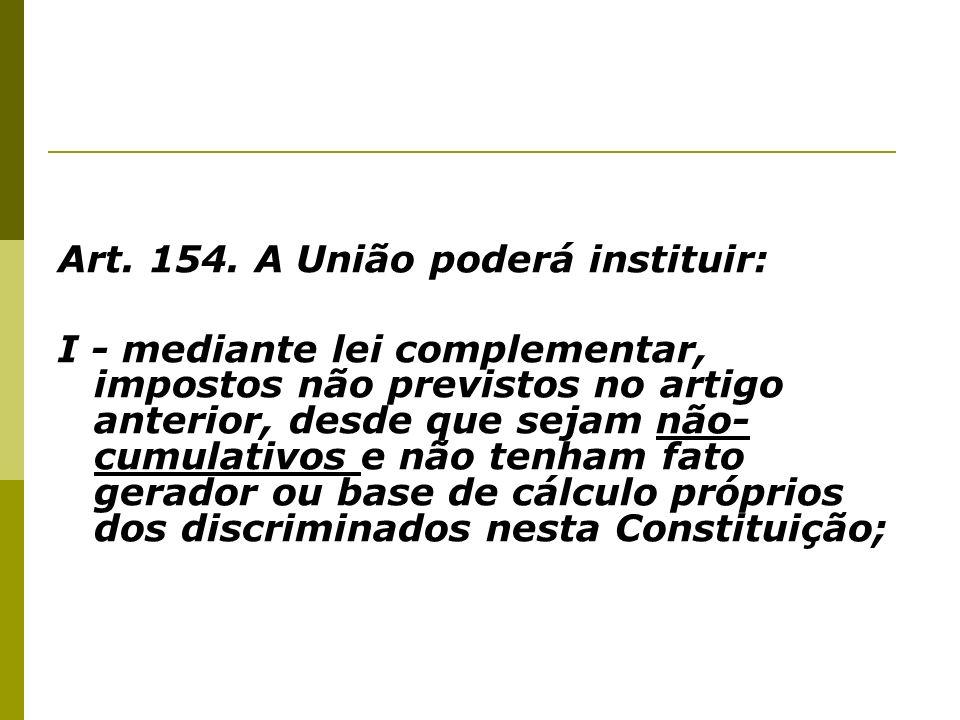 Art. 154. A União poderá instituir:
