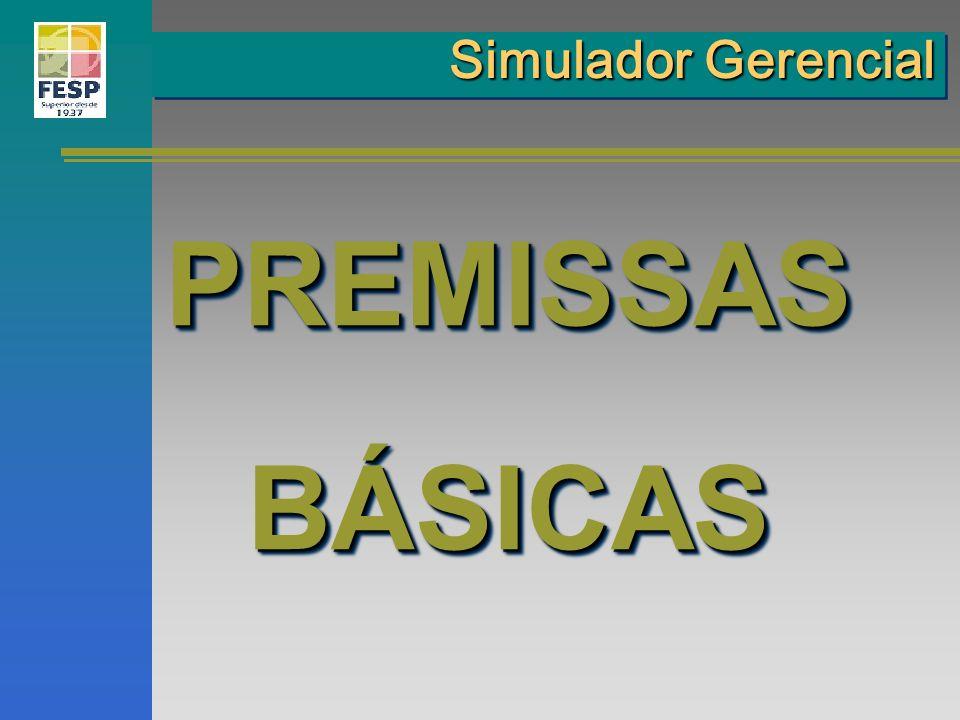 Simulador Gerencial PREMISSAS BÁSICAS