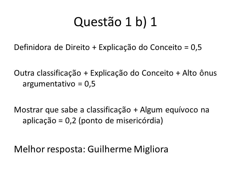 Questão 1 b) 1 Melhor resposta: Guilherme Migliora