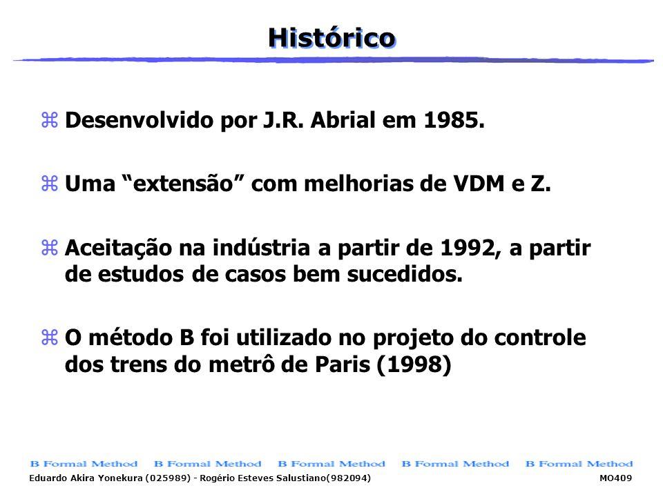 Histórico Desenvolvido por J.R. Abrial em 1985.