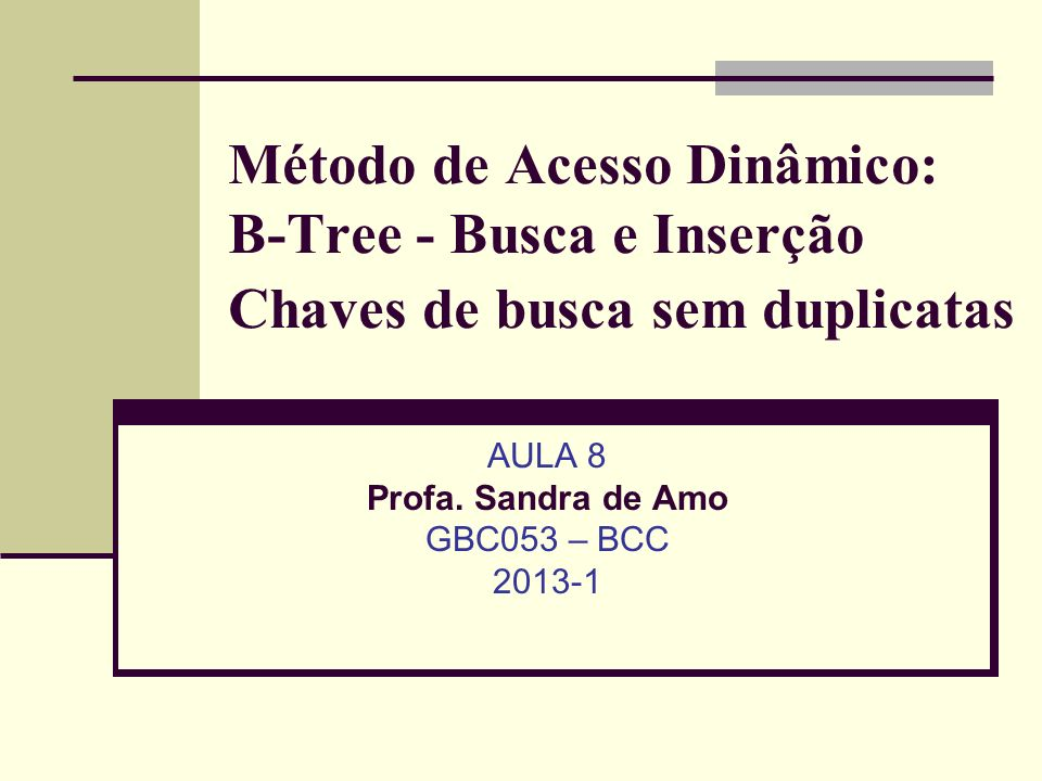 AULA 8 Profa. Sandra de Amo GBC053 – BCC 2013-1