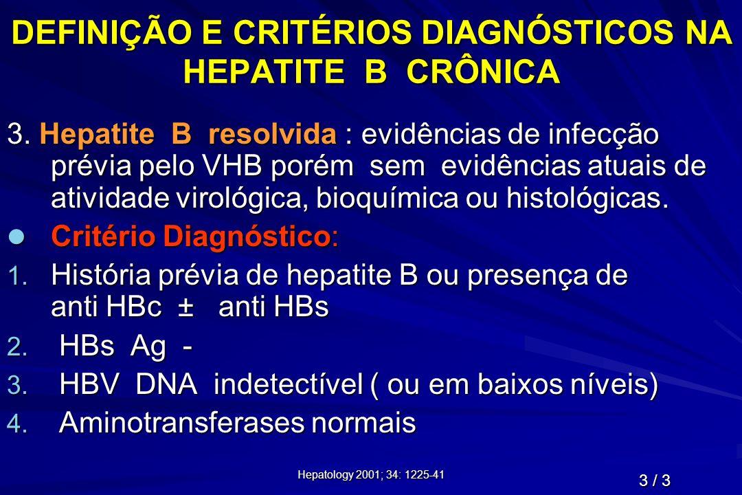 DEFINIÇÃO E CRITÉRIOS DIAGNÓSTICOS NA HEPATITE B CRÔNICA