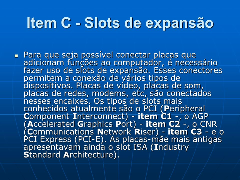 Item C - Slots de expansão