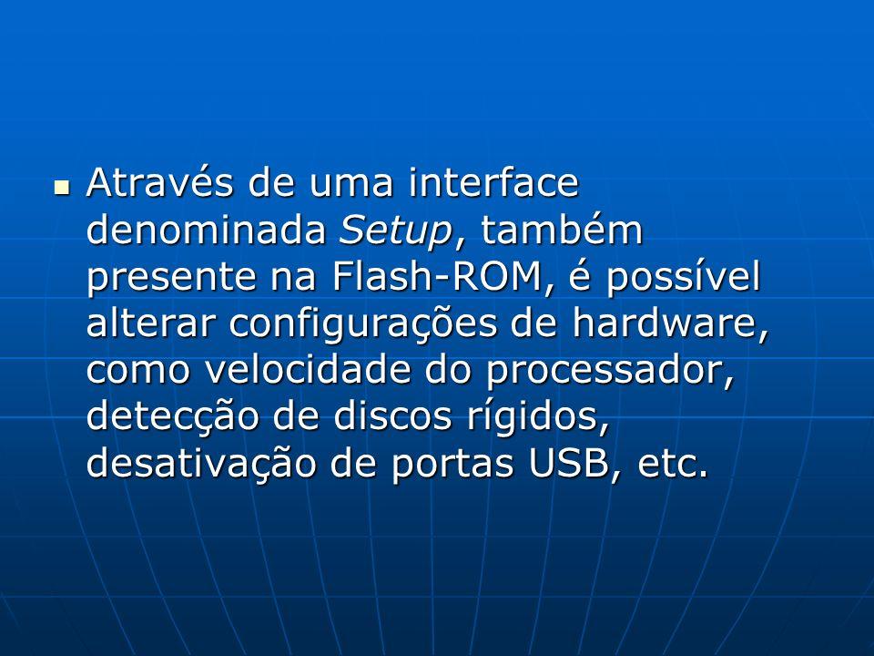 Através de uma interface denominada Setup, também presente na Flash-ROM, é possível alterar configurações de hardware, como velocidade do processador, detecção de discos rígidos, desativação de portas USB, etc.