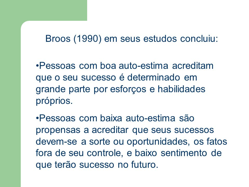 Broos (1990) em seus estudos concluiu:
