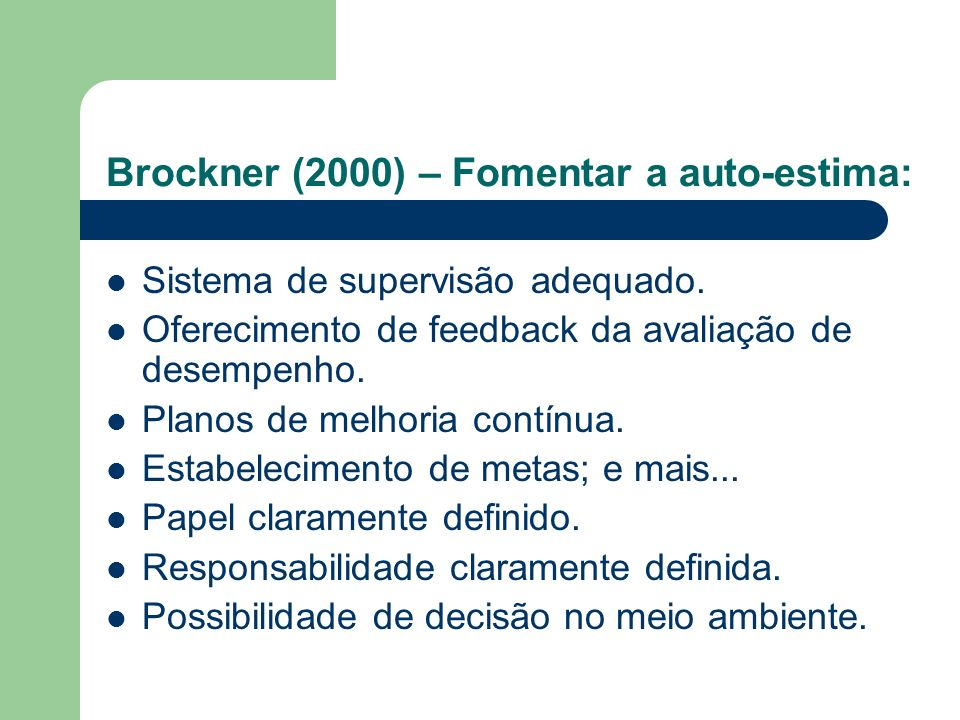 Brockner (2000) – Fomentar a auto-estima: