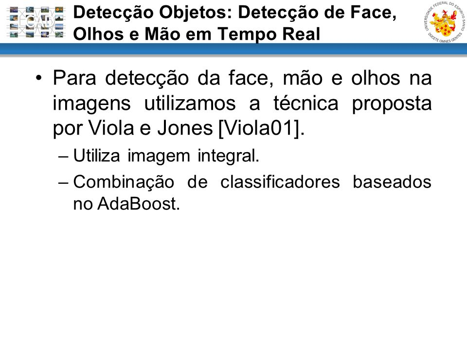 Detecção Objetos: Detecção de Face, Olhos e Mão em Tempo Real
