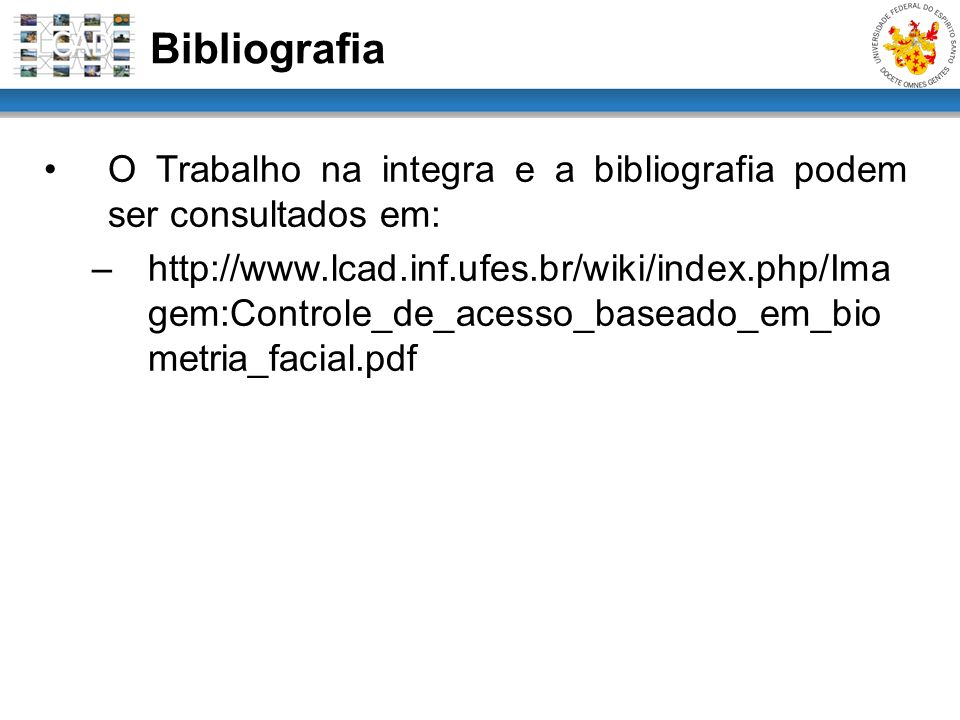 BibliografiaO Trabalho na integra e a bibliografia podem ser consultados em:
