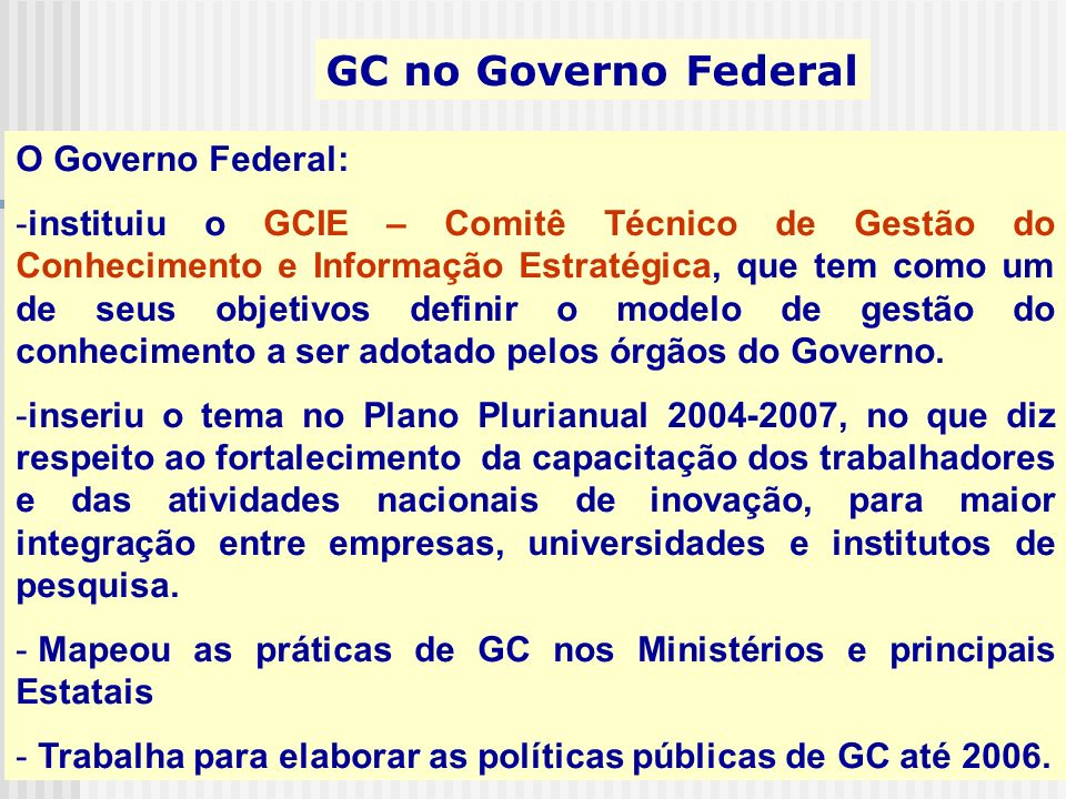 GC no Governo Federal O Governo Federal: