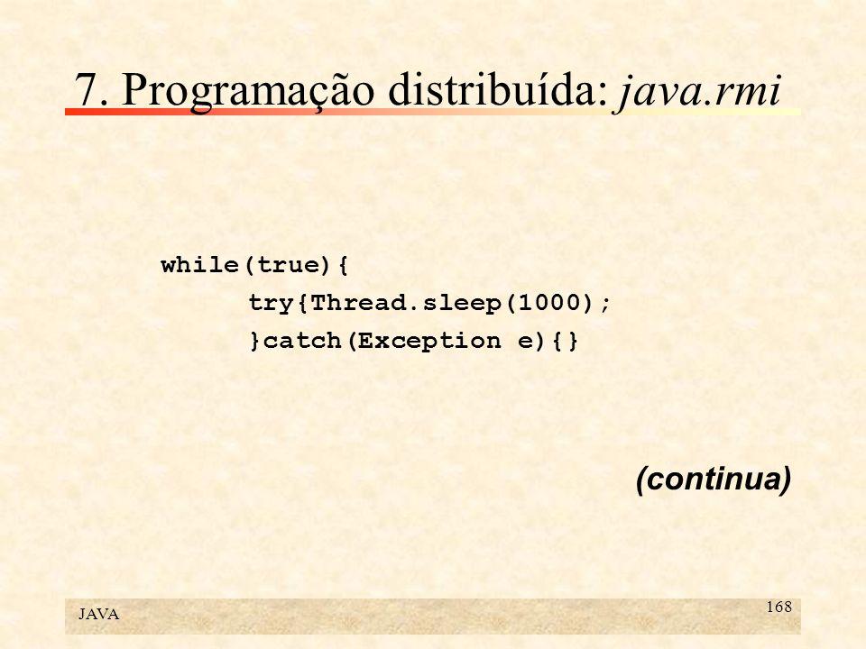 7. Programação distribuída: java.rmi