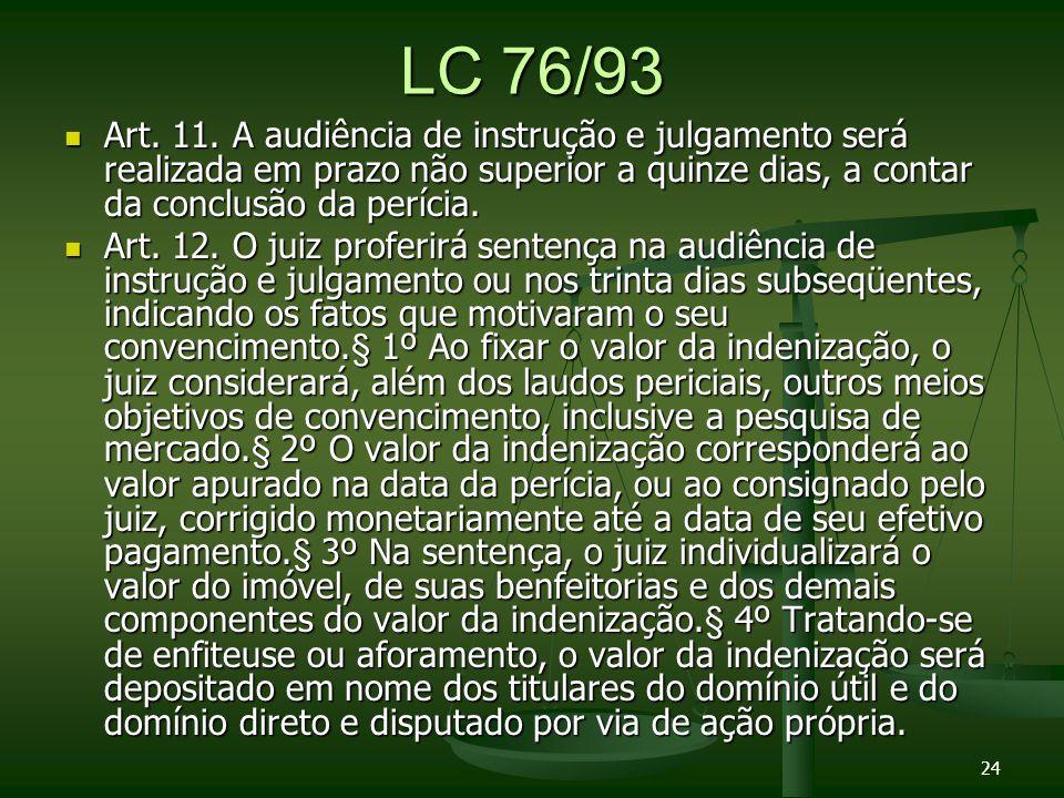 LC 76/93 Art. 11. A audiência de instrução e julgamento será realizada em prazo não superior a quinze dias, a contar da conclusão da perícia.