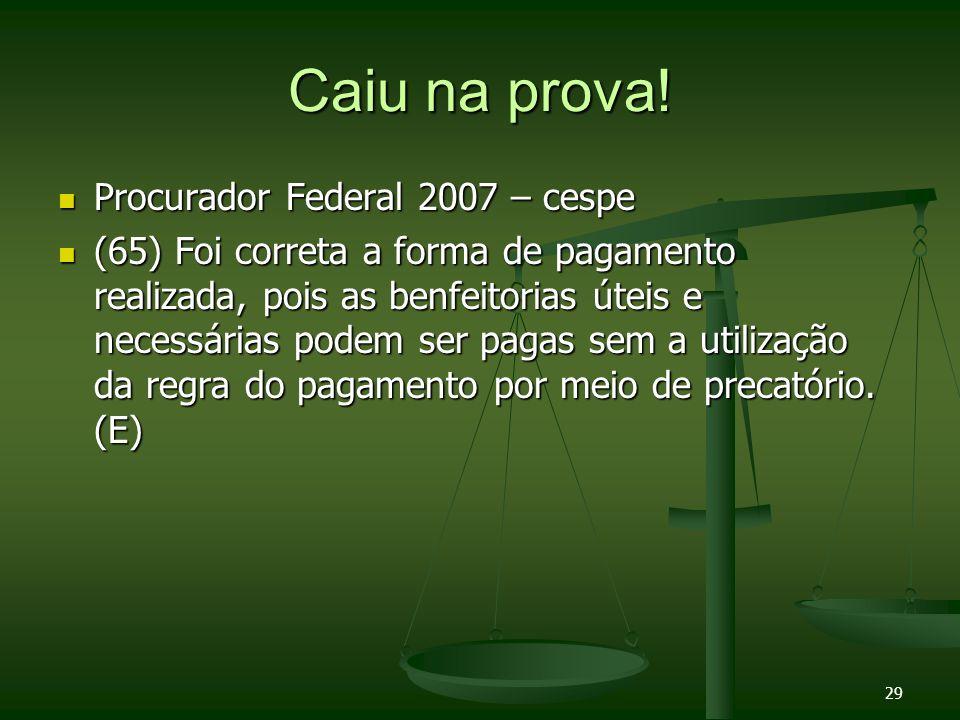 Caiu na prova! Procurador Federal 2007 – cespe