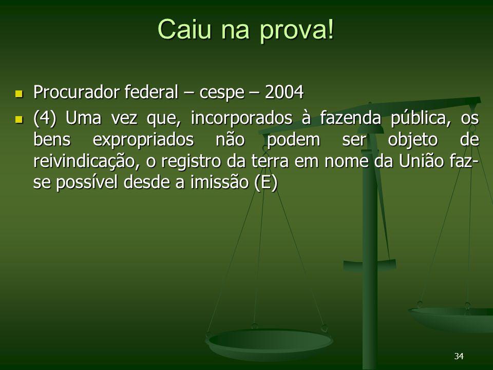 Caiu na prova! Procurador federal – cespe – 2004