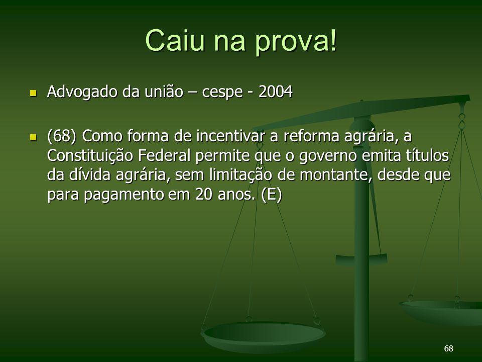 Caiu na prova! Advogado da união – cespe - 2004