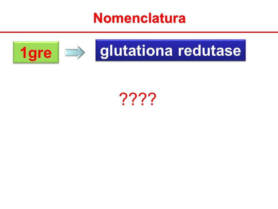 Nomenclatura glutationa redutase 1gre
