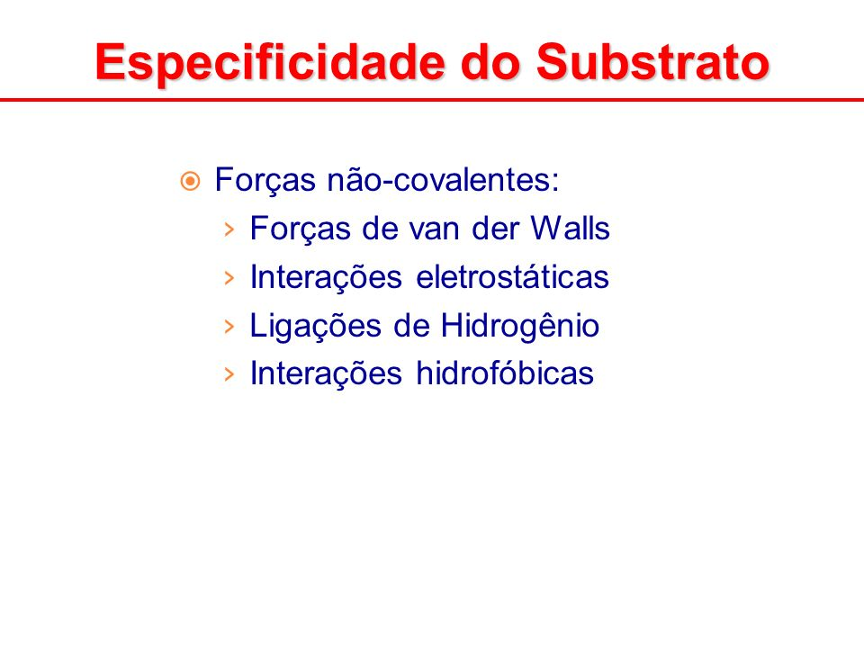 Especificidade do Substrato