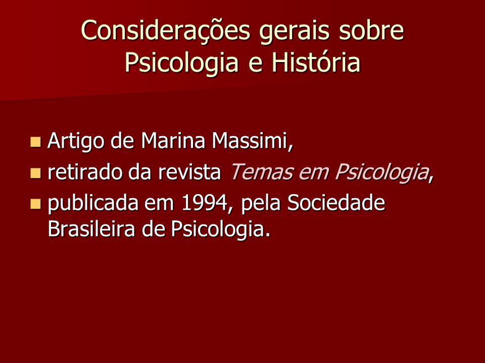Considerações gerais sobre Psicologia e História