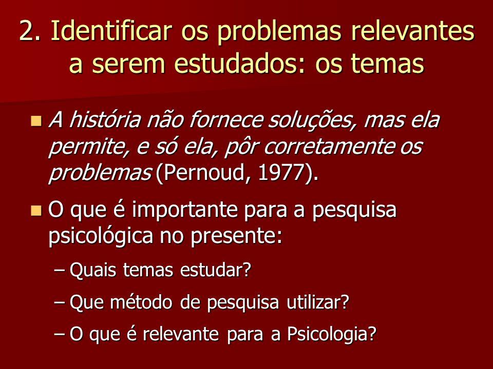 2. Identificar os problemas relevantes a serem estudados: os temas