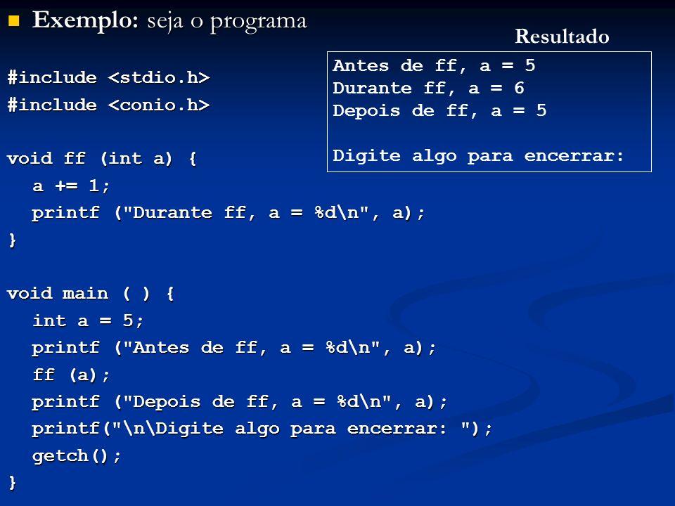 Exemplo: seja o programa