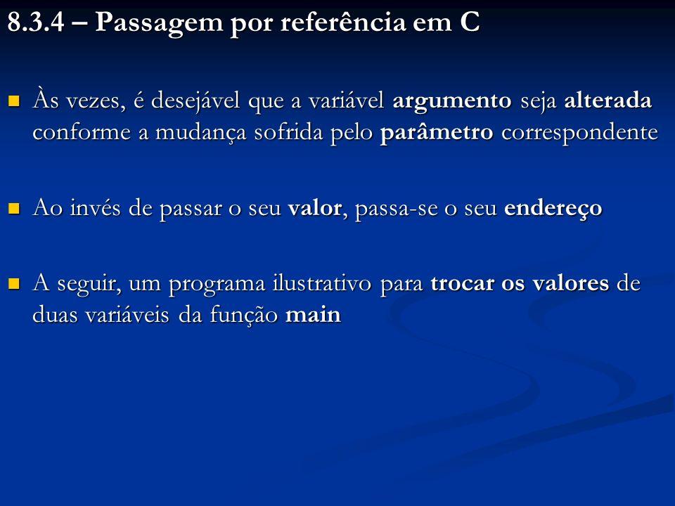 8.3.4 – Passagem por referência em C