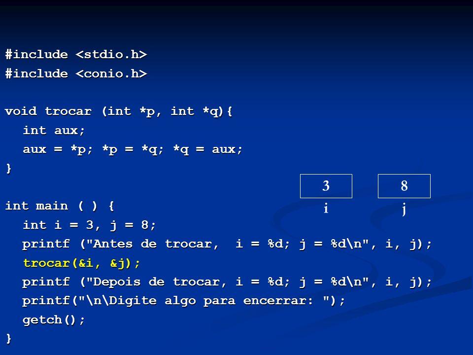 3 i 8 j #include <stdio.h> #include <conio.h>