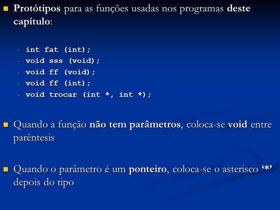 Protótipos para as funções usadas nos programas deste capítulo:
