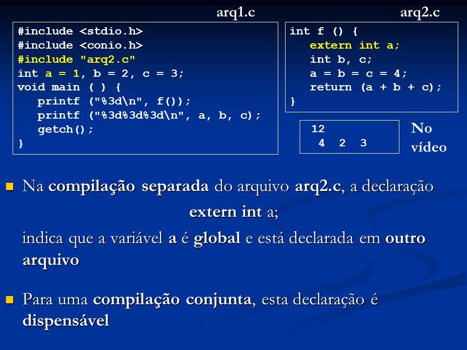 Na compilação separada do arquivo arq2.c, a declaração extern int a;