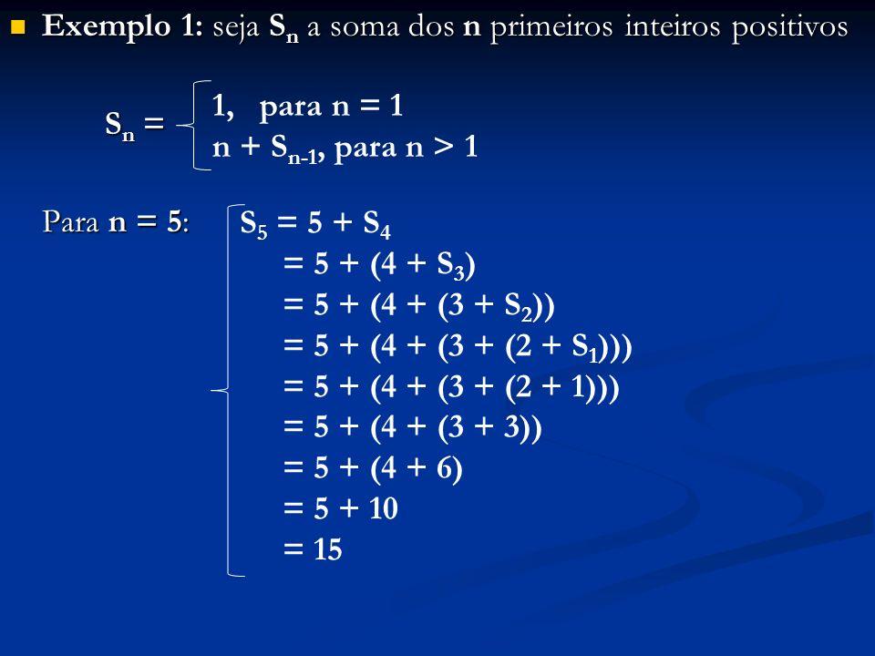 Exemplo 1: seja Sn a soma dos n primeiros inteiros positivos