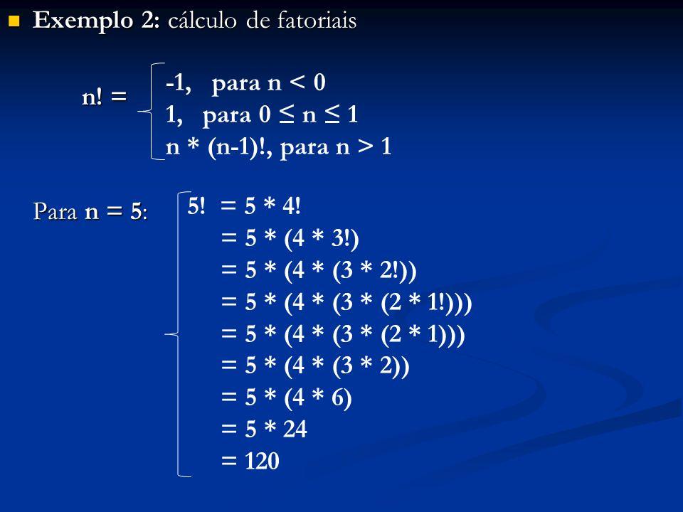 Exemplo 2: cálculo de fatoriais