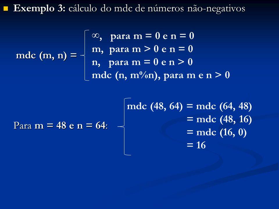 Exemplo 3: cálculo do mdc de números não-negativos