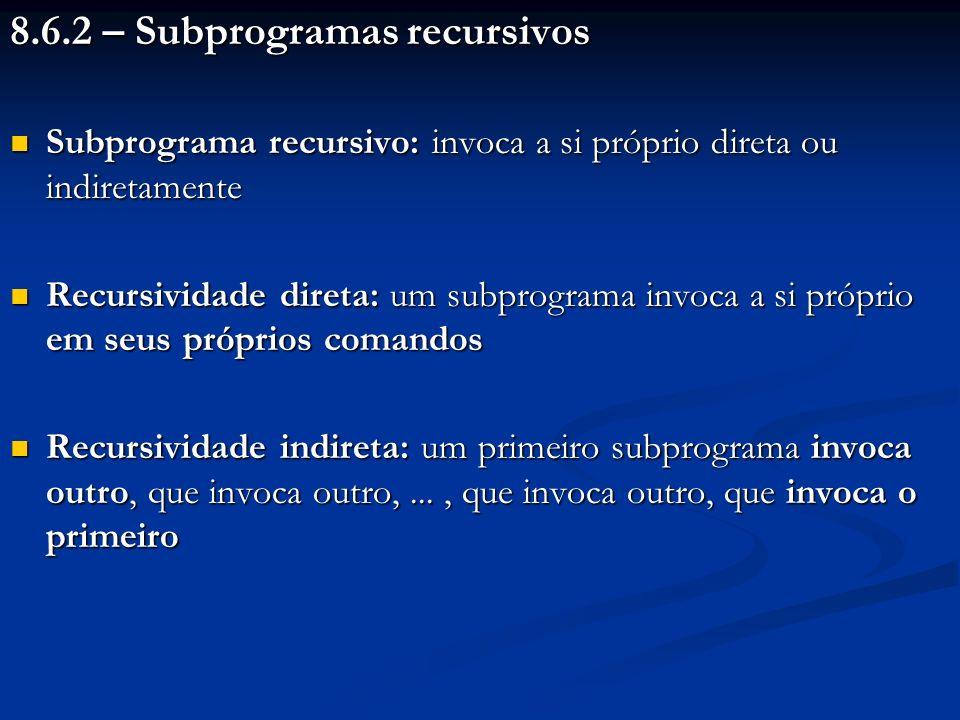 8.6.2 – Subprogramas recursivos