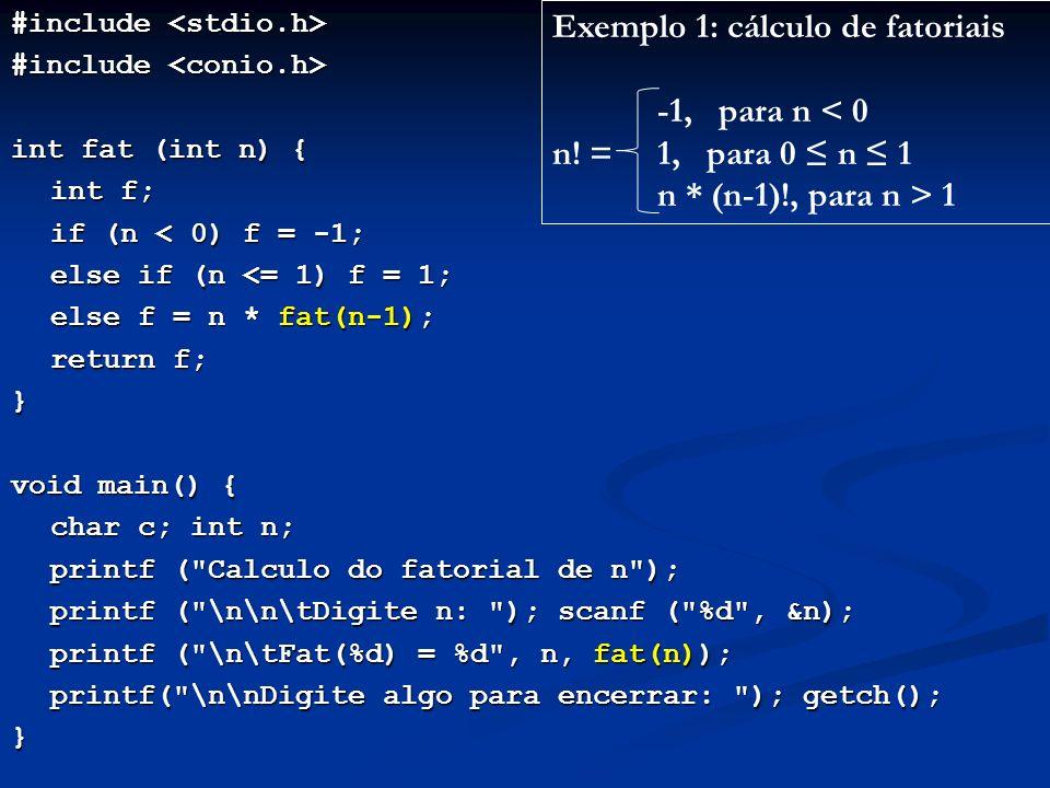 Exemplo 1: cálculo de fatoriais -1, para n < 0