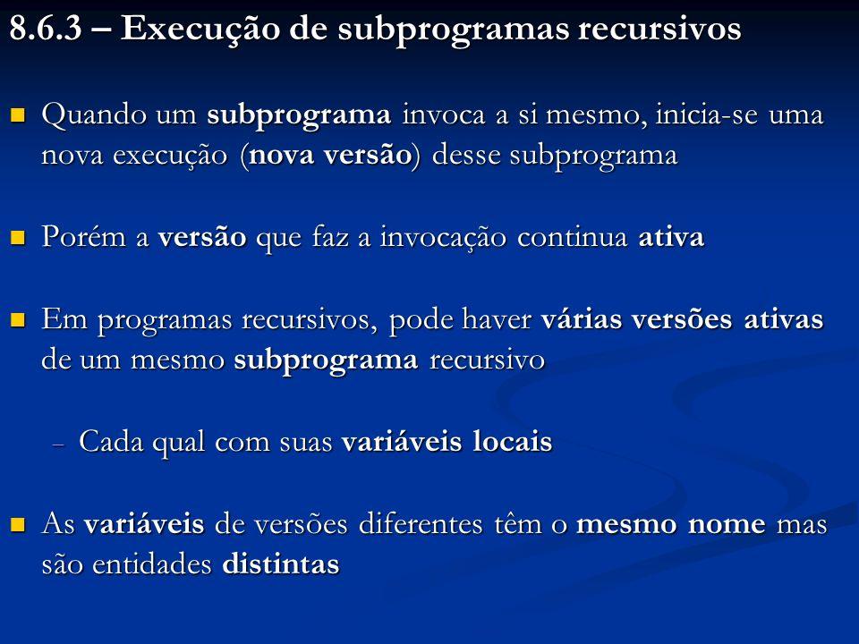 8.6.3 – Execução de subprogramas recursivos