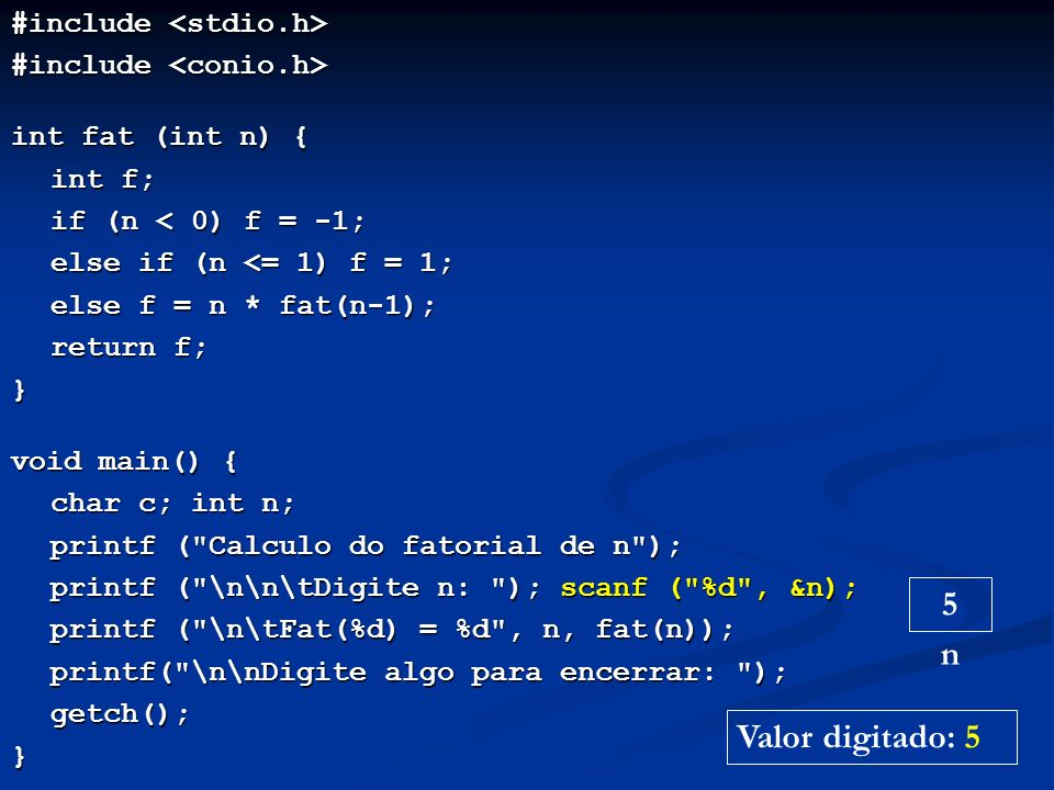 5 n Valor digitado: 5 #include <stdio.h>