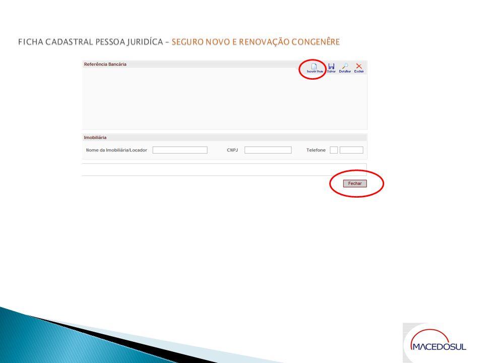 FICHA CADASTRAL PESSOA JURIDÍCA – SEGURO NOVO E RENOVAÇÃO CONGENÊRE