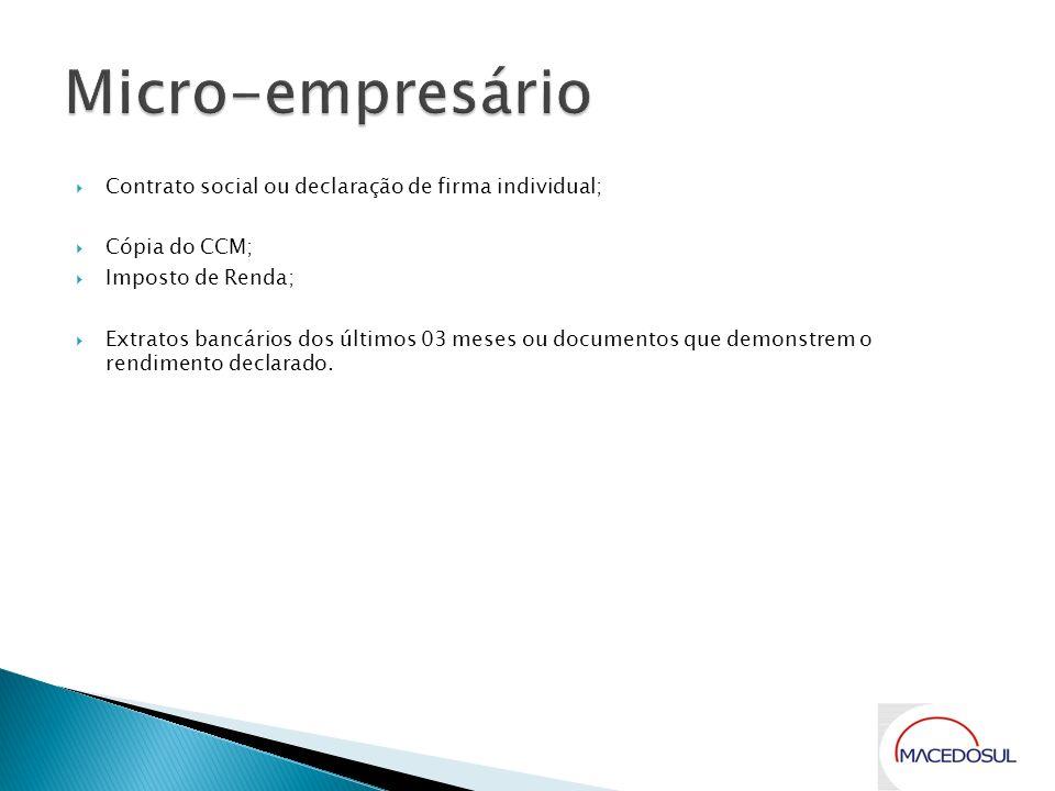 Micro-empresário Contrato social ou declaração de firma individual;