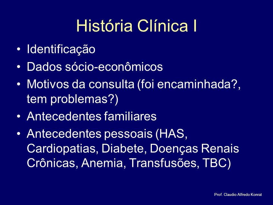 História Clínica I Identificação Dados sócio-econômicos