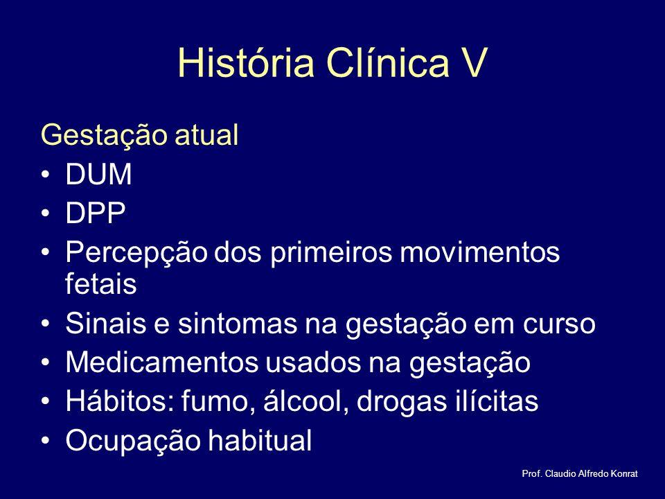 História Clínica V Gestação atual DUM DPP