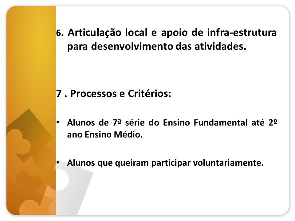 7 . Processos e Critérios:
