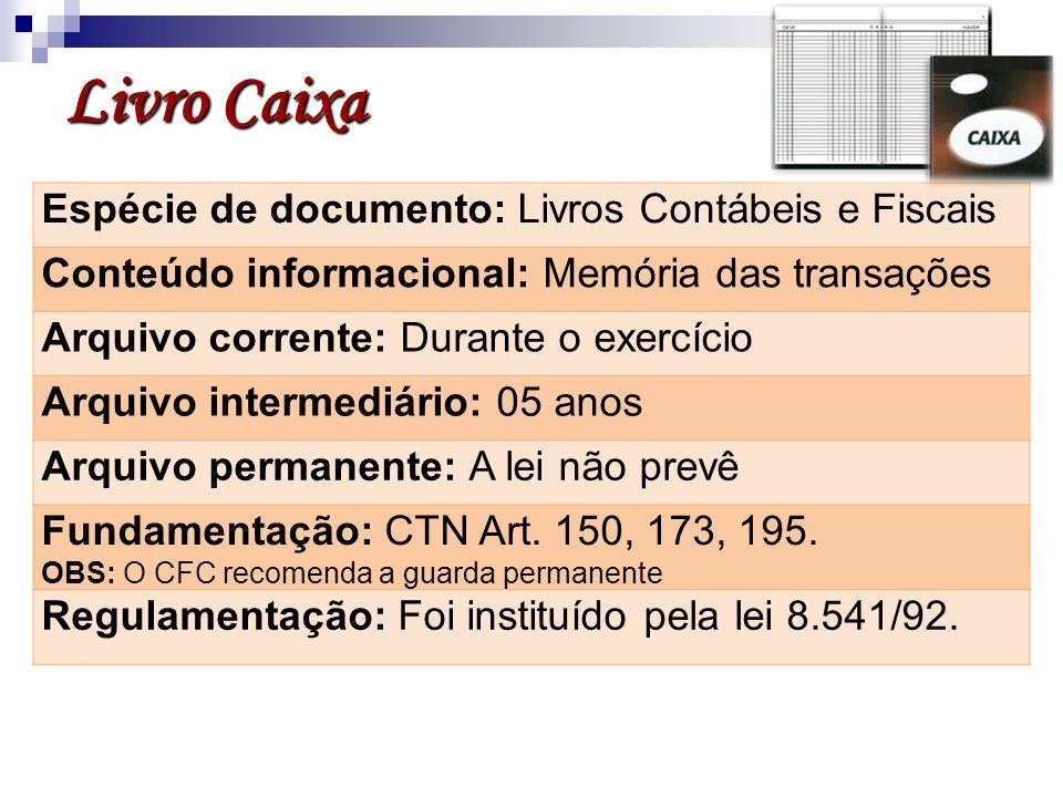 Livro Caixa Espécie de documento: Livros Contábeis e Fiscais