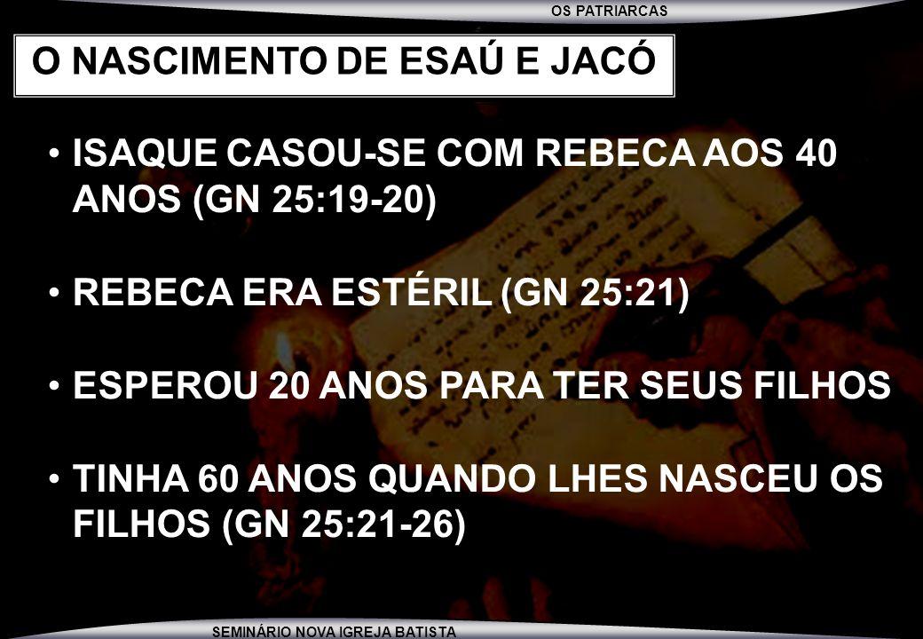 O NASCIMENTO DE ESAÚ E JACÓ