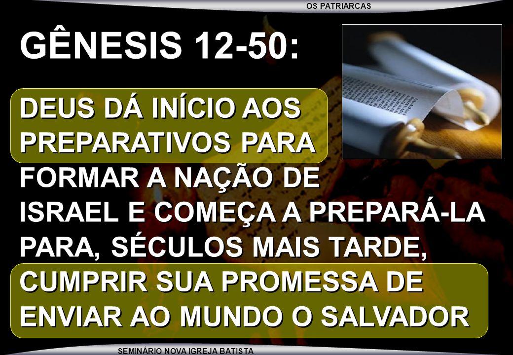 GÊNESIS 12-50: