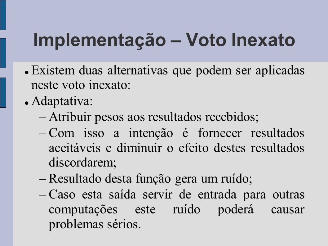 Implementação – Voto Inexato