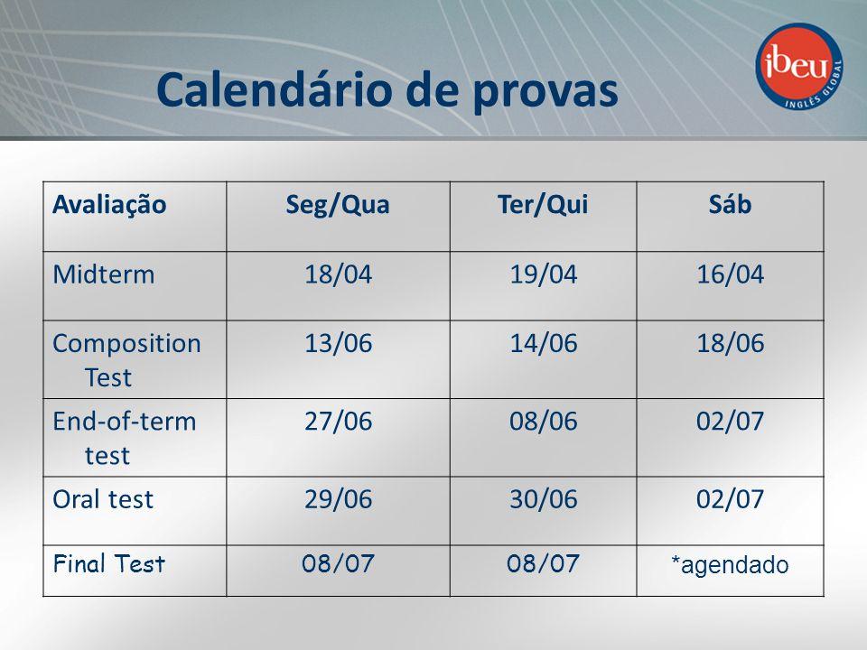 Calendário de provas Avaliação Seg/Qua Ter/Qui Sáb Midterm 18/04 19/04