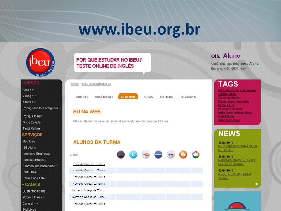 www.ibeu.org.br Aluno Nome do Colega da Turma Nome do Colega da Turma