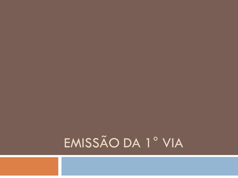 EMISSÃO DA 1° VIA