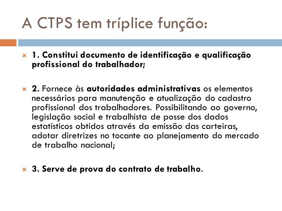 A CTPS tem tríplice função: